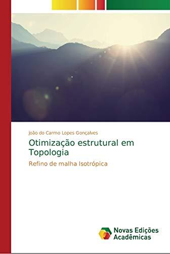 Otimização estrutural em Topologia : Refino de: João do Carmo
