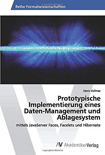 Prototypische Implementierung eines Daten-Management und Ablagesystem: mittels JavaServer Faces, ...