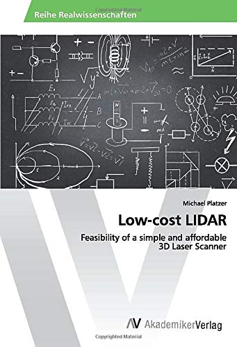 Low-cost LIDAR: Feasibility of a simple and: Michael Platzer