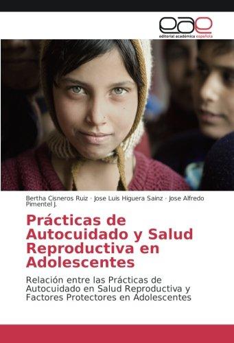 Prácticas de Autocuidado y Salud Reproductiva en: Bertha Cisneros Ruiz,