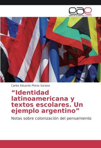 Identidad latinoamericana y textos escolares. Un ejemplo: Carlos Eduardo Pintos