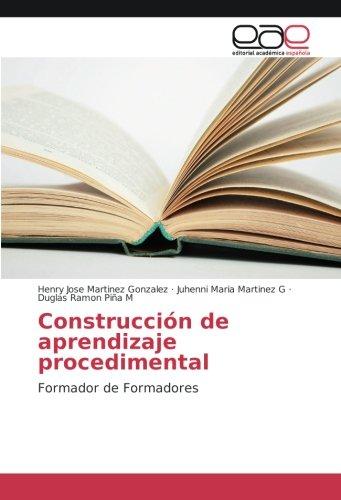 Construcción de aprendizaje procedimental: Formador de Formadores: Henry Jose Martinez