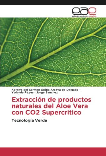 Extracción de productos naturales del Aloe Vera: Koralys del Carmen