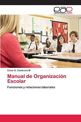 Manual de Organizacion Escolar: Zambrano M., Cesar