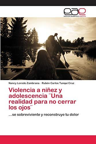 Violencia a niñez y adolescencia Una realidad para no cerrar los ojos: Nancy Loredo Zambrana