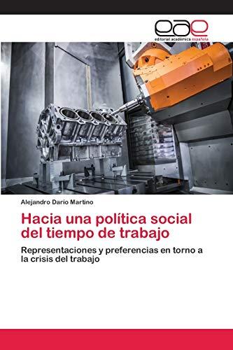 Hacia una política social del tiempo de trabajo: Alejandro Darío Martino