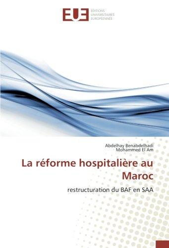 9786202261166: La réforme hospitalière au Maroc: restructuration du BAF en SAA (OMN.UNIV.EUROP.)