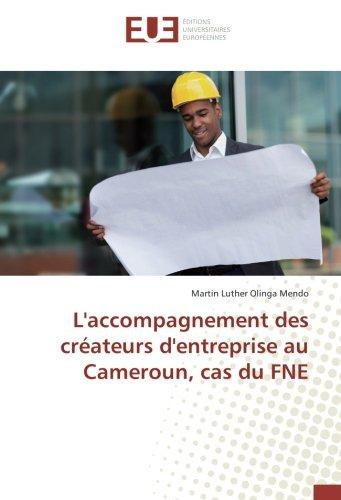 L'accompagnement des créateurs d'entreprise au Cameroun, cas: Martin Luther Olinga