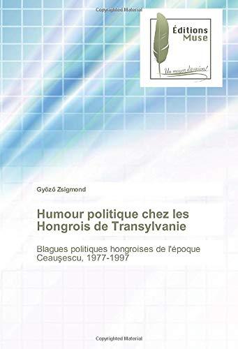 Humour politique chez les Hongrois de Transylvanie: Zsigmond, Gy?z?
