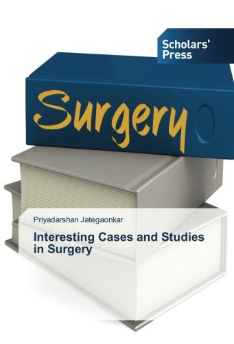 Interesting Cases and Studies in Surgery (Paperback): Priyadarshan Jategaonkar