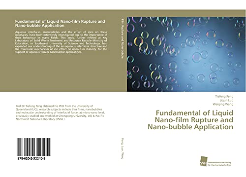 Fundamental of Liquid Nano-film Rupture and Nano-bubble: Peng, Tiefeng /