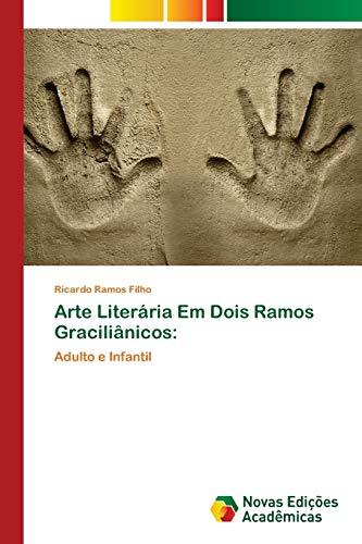 Arte Literária Em Dois Ramos Graciliânicos:: Adulto: Ricardo Ramos Filho