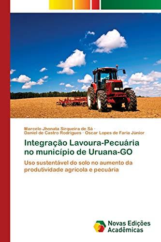 Integração Lavoura-Pecuária no município de Uruana-GO: Uso: Marcelo Jhonata Sirqueira