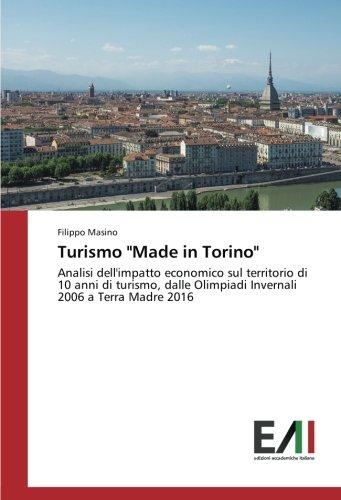 """Turismo """"Made in Torino"""" : Analisi dell'impatto: Filippo Masino"""
