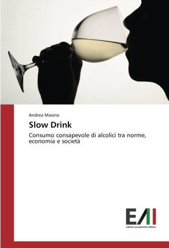 Slow Drink: Consumo consapevole di alcolici tra norme, economia e società (Paperback) - Andrea Masino