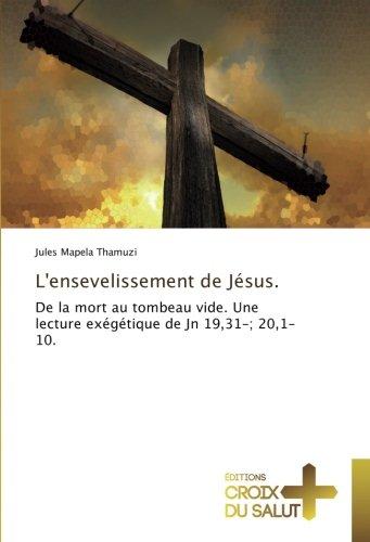 L ensevelissement de Jésus: De la mort: Jules Mapela Thamuzi