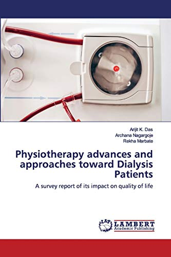 Physiotherapy advances and approaches toward Dialysis Patients: Arijit K. Das