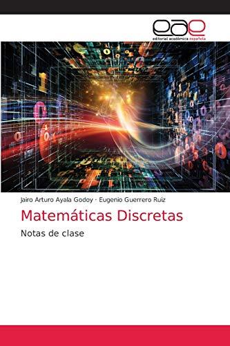 Matematicas Discretas (Paperback): Jairo Arturo Ayala