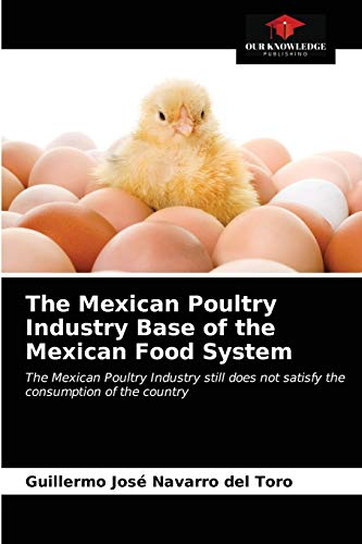 9786203351750: The Mexican Poultry Industry Base of the Mexican Food System