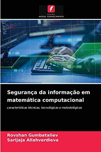 Segurança da informação em matemática computacional: Gumbataliev, Rovshan; Allahverdieva,