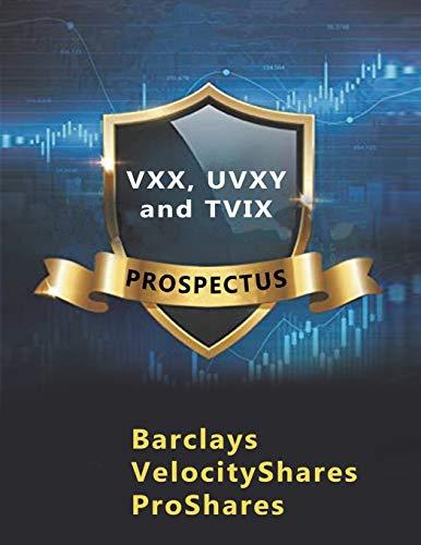 9786215411169: VXX, UVXY and TVIX Prospectus: VIX Short-Term Futures ETN