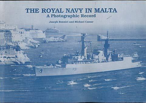THE ROYAL NAVY IN MALTA : A: Bonnici, Joseph &