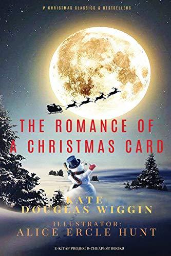The Romance of a Christmas Card (Paperback): Kate Douglas Wiggin