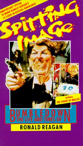 9786302287615: Spitting Image - Bumbledown: The Life & Times of Ronald Reagan [VHS]
