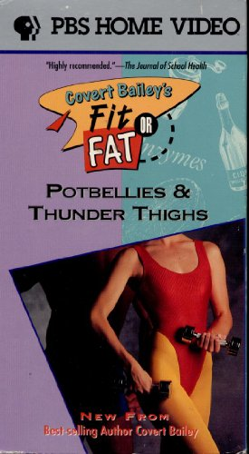9786302814439: Covert Bailey's Fit or Fat - Potbellies & Thunder Thighs [VHS]