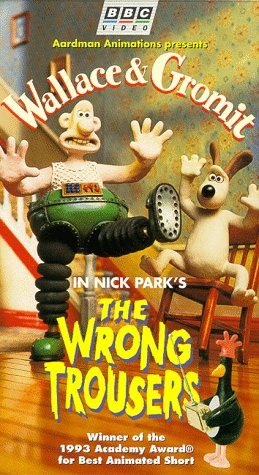 """Wallace & Gromit: """"""""The Wrong Trousers"""""""""""