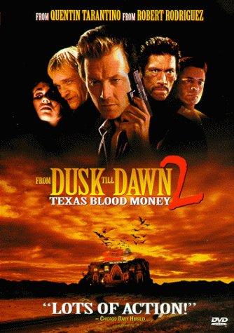 NEW From Dusk Till Dawn 2-texas Bl