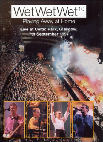 9786305944577: Wet Wet Wet - Playing Away at Home (Live at Celtic Park)