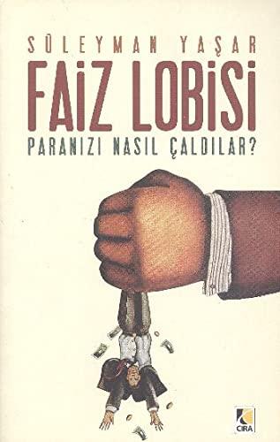 Faiz Lobisi - Paranizi Nasil Caldilar?: Suleyman Yasar