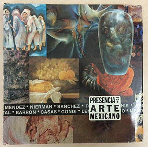 9786601694091: Presencia de Arte Mexicano: Ayer, Hoy y Mañana