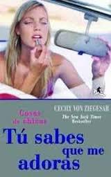 9786666015343: Tú sabes que me adoras . Cosas de Chicas. The new york times bestseller
