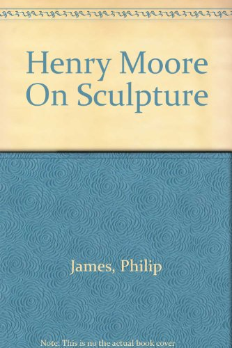 9786700192085: Henry Moore On Sculpture