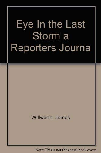 9786703029296: Eye In the Last Storm a Reporters Journa