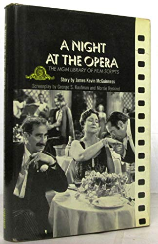 A Night at the Opera. Screenplay By George S Kaufman and Morris Ryskind. a Viking Film Book. Mgm ...