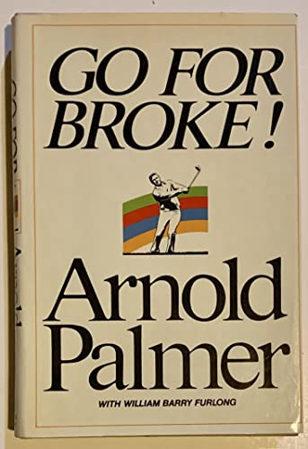 9786712147806: Go For Broke: My Philosophy of Winning Golf First edition by Palmer, Arnold (1973) Hardcover