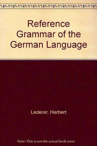 Reference Grammar of the German Language: Herbert Lederer