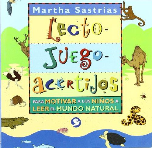 Lecto-juego-acertijos : Para Motivar A Los Ninos A Leer El Mundo Natural / Read-Play-Riddle : ...
