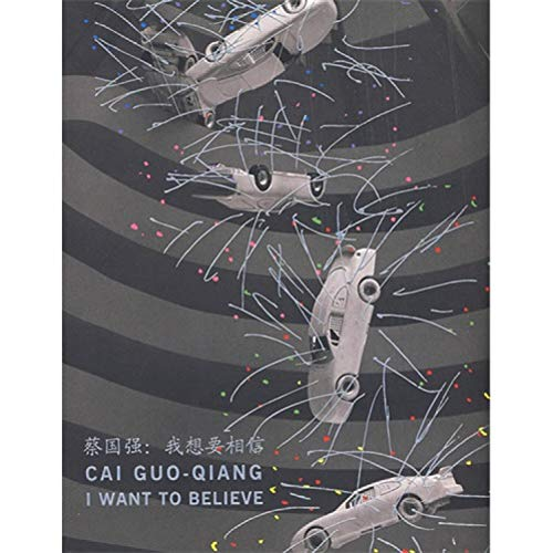 9787010074429: Cai Guo Qiang: I Want to Believe(Chinese Edition)