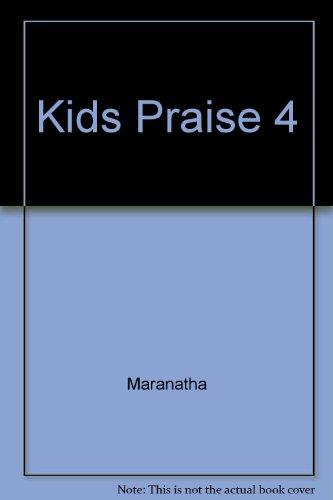 Kids Praise 4: Maranatha; Music