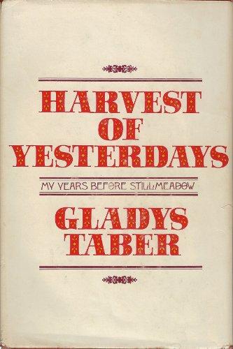 9787018981057: HARVEST OF YESTERDAYS: My Years Before Stillmeadow