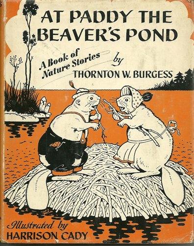 At Paddy the Beaver's pond;: A book of nature stories (7018982138) by Thornton W Burgess