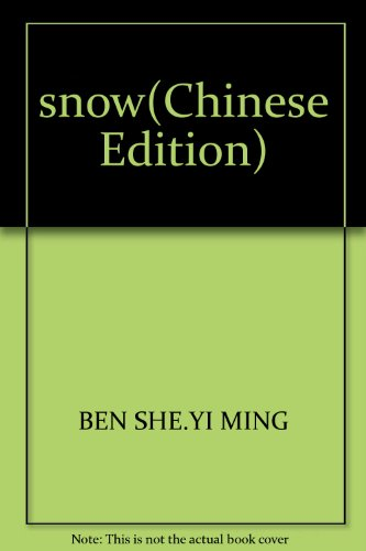 Snow(Chinese Edition): BEN SHE.YI MING