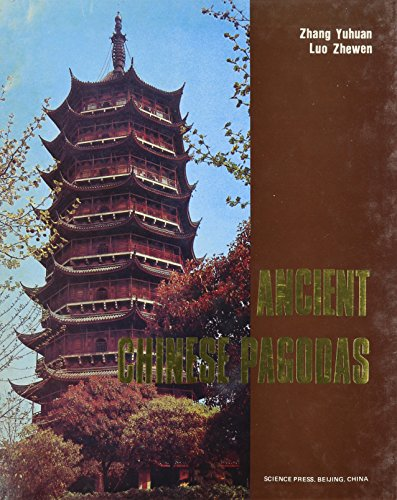 Ancient Chinese Pagodas (Science Press foreign language: Zhang Yuhuan; Luo