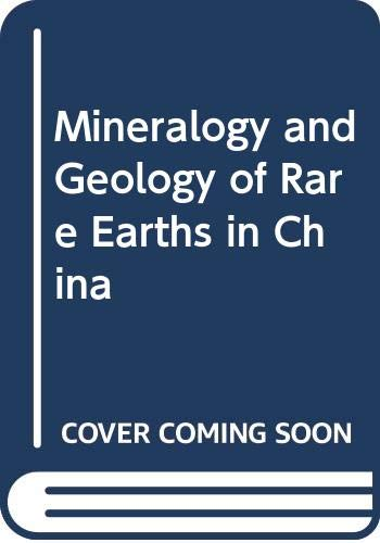 9787030049049: Mineralogy and Geology of Rare Earths in China (A series of solid earth sciences research in China)