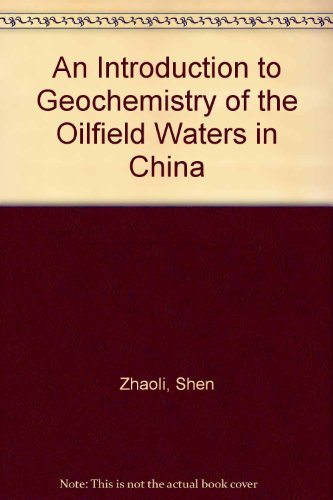9787030071071: An Introduction to Geochemistry of the Oilfield Waters in China