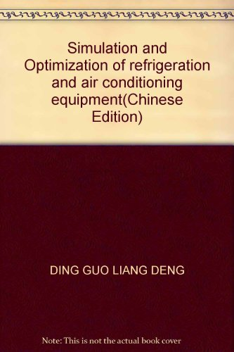9787030093981: Simulation and Optimization of refrigeration and air conditioning equipment(Chinese Edition)